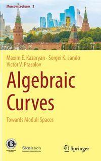Algebraicheskie Krivye Po Napravleniyu K Prostranstvam Modulei - Algebraic Curves Towards Moduli Spaces