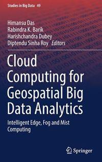Cloud Computing for Geospatial Big Data Analytics