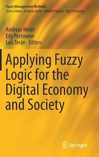 Applying Fuzzy Logic for the Digital Economy and Society