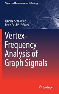 Vertex-frequency Analysis of Graph Signals