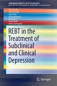 Rational-emotive and Cognitive-behavioral Therapy in the Treatment of Clinical and Subclinical Depression in Adults and Children