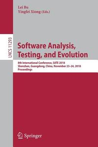 Software Analysis, Testing, and Evolution