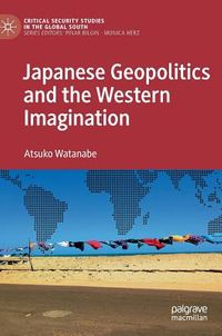Japanese Geopolitics and the Western Imagination