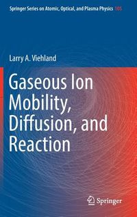 Gaseous Ion Mobility, Diffusion, and Reaction
