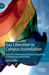 Gay Liberation to Campus Assimilation