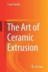 The Art of Extrusion in Ceramics