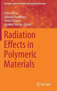 Radiation Effects in Polymeric Materials