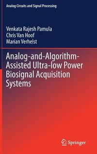 Analog- and Algorithm-assisted Ultra-low Power Biosignal Acquisition Systems