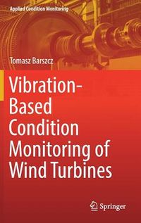 Vibration-based Condition Monitoring of Wind Turbines