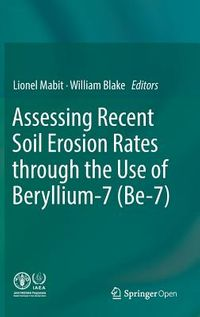 Assessing Recent Soil Erosion Rates Through the Use of Beryllium-7 7be
