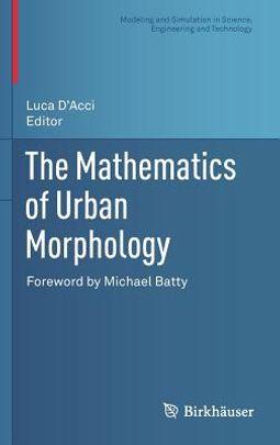 The Mathematics of Urban Morphology