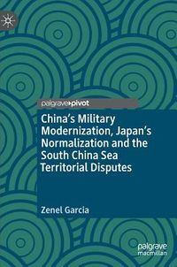 China's Military Modernization, Japan's Normalization and the South China Sea Territorial Disputes