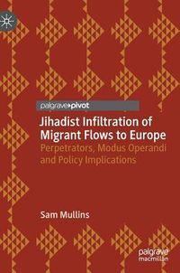 Jihadist Infiltration of Migrant Flows to Europe