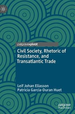 Civil Society, Rhetoric of Resistance, and Transatlantic Trade