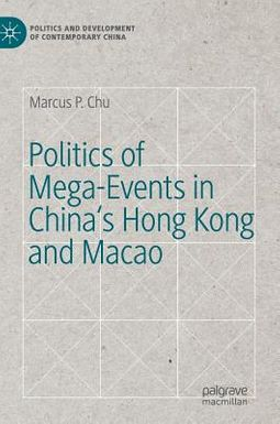 Politics of Mega-events in China's Hong Kong and Macao