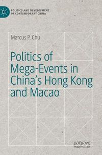 Politics of Mega-events in China's Hong Kong and Macao