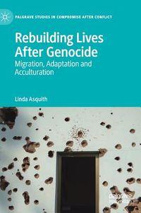Rebuilding Lives After Genocide