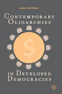 Contemporary Oligarchies in Developed Democracies