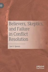 Believers, Skeptics, and Failure in Conflict Resolution