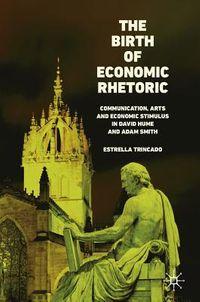 The Birth of Economic Rhetoric
