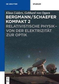 Relativistische Physik - Von Der Elektrizitat Zur Optik