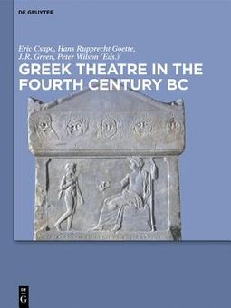 Greek Theatre in the Fourth Century B.C.