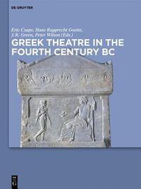 Greek Theatre in the Fourth Century B.C.