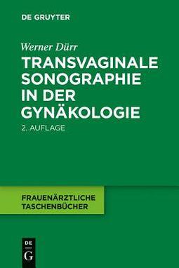 Transvaginale Sonographie in Der Gynakologie
