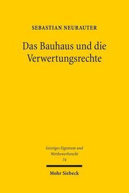 Das Bauhaus Und Die Verwertungsrechte