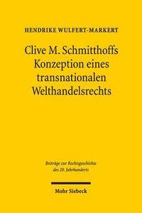 Clive M. Schmitthoffs Konzeption Eines Transnationalen Welthandelsrechts