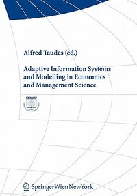 Adaptive Information Systems and Modelling in Economics and Management Science