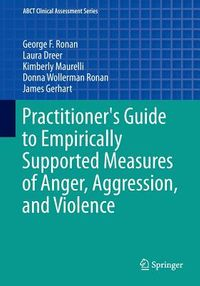 Practitioner's Guide to Empirically Supported Measures of Anger, Aggression, and Violence