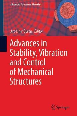 Advances in Stability, Vibration and Control of Mechanical Structures