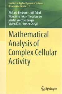 Mathematical Analysis of Complex Cellular Activity