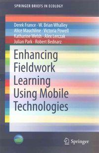 Enhancing Fieldwork Learning Using Mobile Technologies