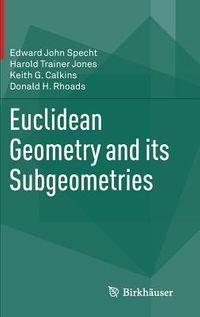 Euclidean Geometry and Its Subgeometries