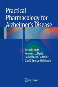 Practical Pharmacology for Alzheimer?s Disease