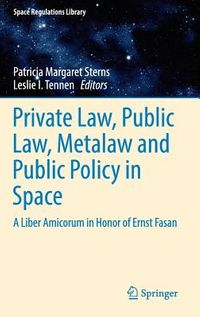Private Law, Public Law, Metalaw and Public Policy in Space