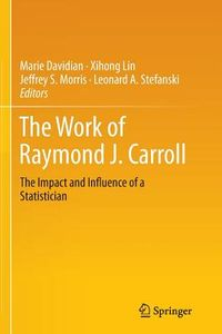 The Work of Raymond J. Carroll
