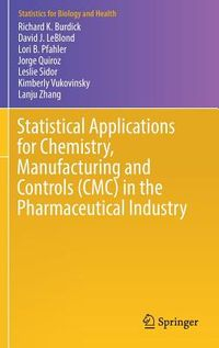 Statistical Applications for Chemistry, Manufacturing and Controls in the Pharmaceutical Industry