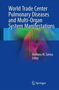 World Trade Center Pulmonary Diseases and Multi-organ System Manifestations