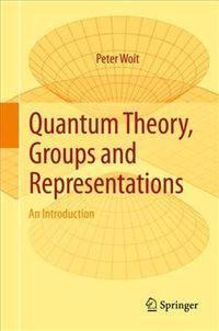Quantum Theory, Groups and Representations