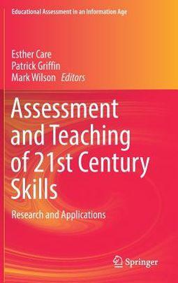 Assessment and Teaching of 21st Century Skills