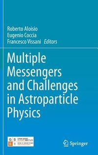 Multiple Messengers and Challenges in Astroparticle Physics