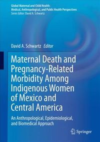 Maternal Death and Pregnancy-Related Morbidity Among Indigenous Women of Mexico and Central America
