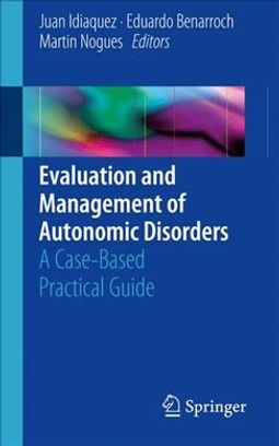 Evaluation and Management of Autonomic Disorders