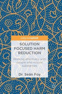 Solution Focused Harm Reduction