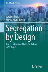 Segregation by Design