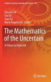 The Mathematics of the Uncertain