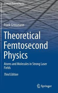 Theoretical Femtosecond Physics